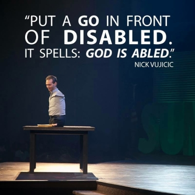 Put a Go in front of DISABLED it Spells GOD IS ABLED!